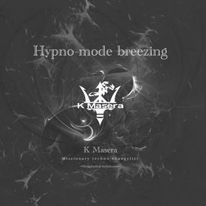 Hypno-mode breezing