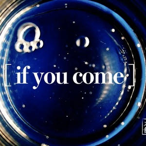 if you come
