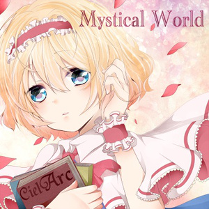 Mystical World【CielArc】