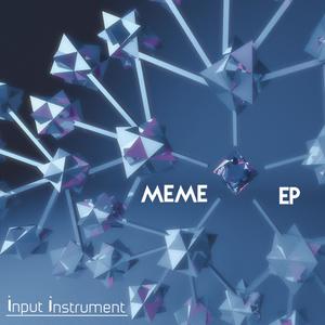 Meme EP / input-instrument