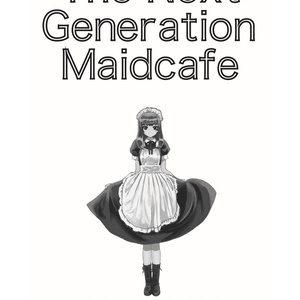 The Next Generation Maidcafe