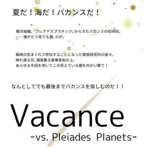 Vacance -vs. Pleiades Planets-