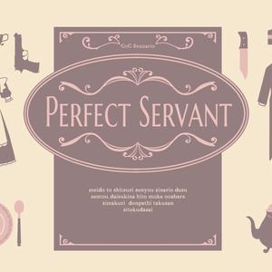 【CoC6版】Perfect Servant