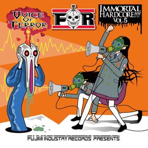 IMMORTAL HARDCORE!!!! VOL.5 -Voice Of Terror-