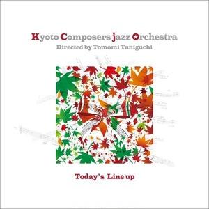[CD] Today's Line up / 京都コンポーザーズジャズオーケストラ 4th Album