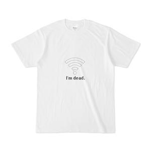 Wi-Fiバリゼロ I'm dead.Tシャツ