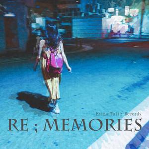 RE;MEMORIES