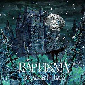 BAPTISMA セカンドシングル「DEAD END Luna」