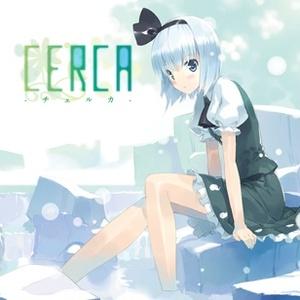 CERCA -チェルカ- | 東方アレンジ