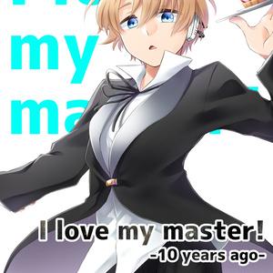 I love my master! -10 years ago-