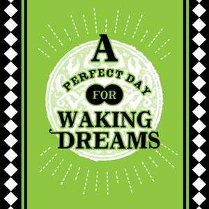 A Perfect Day for Waking Dreams
