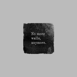 No more walls, anymore.