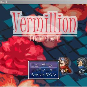 Vermillion -fight slime-