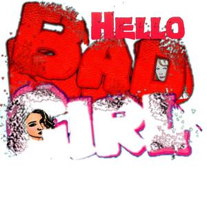 HELLO BAD GIRL2