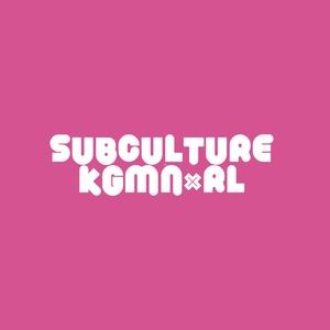 SUBCULTURE×KGMNRL