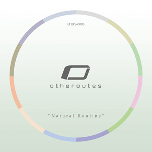 "otheroutes 3rd Album ""Natural Routine"""