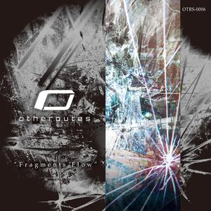 "otheroutes 6th Album ""Fragments Flow"""