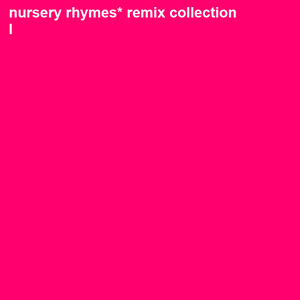 nursery rhymes*remix collection 001