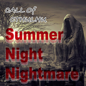 【Coc】SummerNightNightmare【シナリオ集】