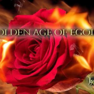 The Golden age of  egoism
