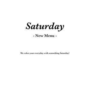 Saturday -New Menu-