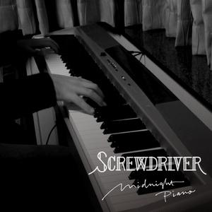 SCREWDRIVER -midnight piano ver.-