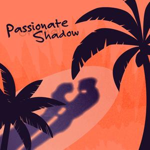 Passionate Shadow (Original ver.)