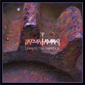 Living In This World e.p. / kazma tamaki