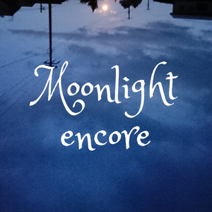 Moonlight encore