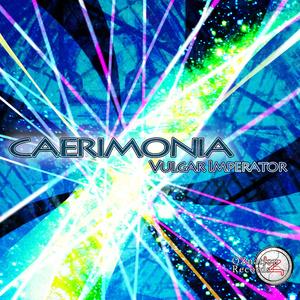 CAERIMONIA【Vulgar Imperator 1stアルバム】