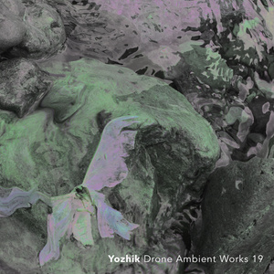 Yozhik「Drone Ambient Works 19」