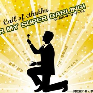 【CoC】DEAR MY SUPER DARLING!