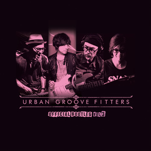 """URBAN GROOVE FITTERS """"The Official Bootleg Vol.3"""""""