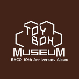 ToyBox Museum -BACO's 10th Aniversery Album Book-