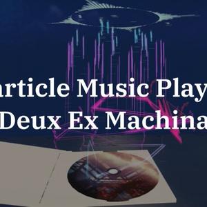 【VRChat向け】Particle music player【Deus Ex Machina】