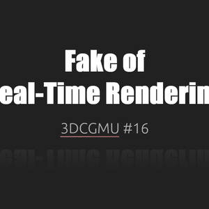 Fake Of Real-Time Rendering