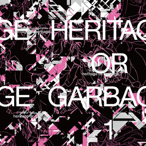 HERITAGE OR GARBAGE 1