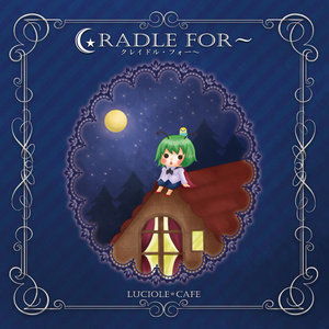CRADLE FOR~