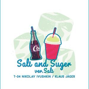 Salt and Suger ver.Salt (塩と砂糖 塩編)