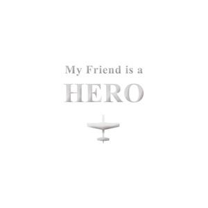 My Friend is a HERO