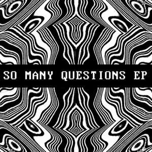 So Many Questions ep