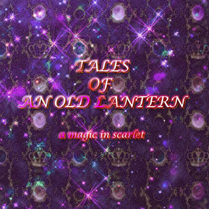 TALES of AN OLD LANTERN