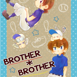 BROTHER*BROTHER