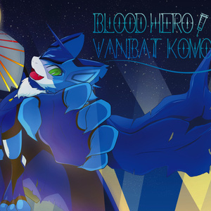 BLOOD HERO VANBAT KOMORI