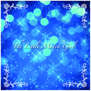 【Free DL】The Little Match Girl feat.初音ミク