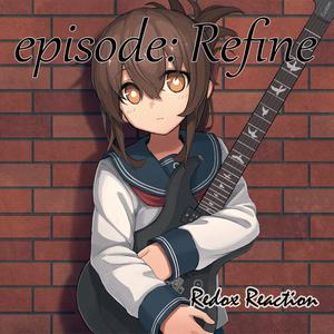 episode: Refine