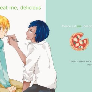 Pleace eat me,delicious