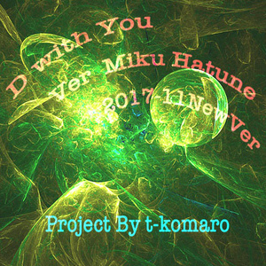 D With You Ver Miku Hatune New Edit2017-11