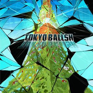 TOKYO BALLSH
