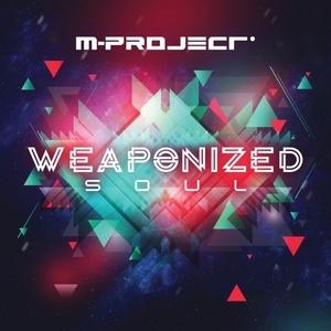 M-Project - Weaponized Soul